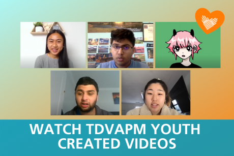 """WATCH TDVAPM YOUTH CREATED VIDEOS"" is shown in white against a teal background. Above are five pictures of youth against a light blue to orange gradient background, with an orange heart encasing interwoven hands in white (an element of the Partnership's logo)."