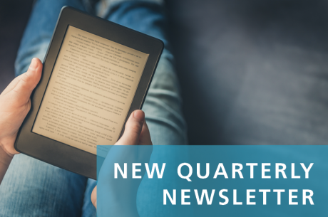 New Quarterly Newsletter is shown against a blue, semi-translucent background. Behind that is an image of a person reading  on a tablet.