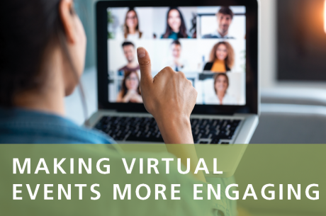 "A person is giving a thumbs-up to colleagues on Zoom. In the foreground, a semi-translucent green rectangle is shown with white text in front (in caps): ""Making Virtual Events More Engaging""."