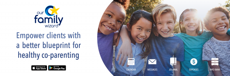 "A group of children is smiling to the right, with white icons (calendar, messages, journal, expenses, and info bank) overlaying the photo. To the left is the ""Our Family Wizard"" logo, with blue text underneath: ""Empower clients with a better blueprint for healthy co-parenting"". Apple App Store and Google Play buttons are at the bottom."